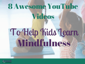 mindful videos on YouTube, mindfulness for kids, how to calm a class, mindful techniques, mindfulness in school