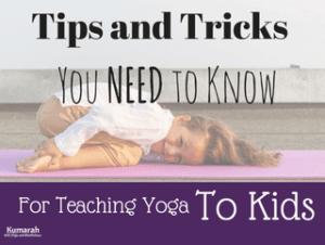 top tips and tricks for teaching kids yoga, how to teach yoga for kids, teaching yoga to children, kids yoga pose