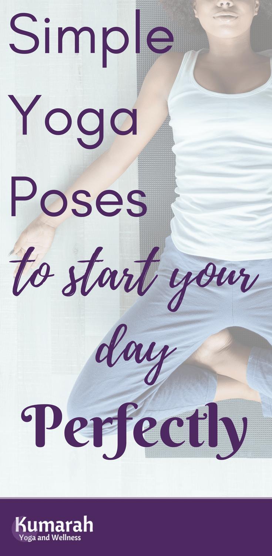 The Best Poses for a Beginner Morning Yoga Routine : Kumarah