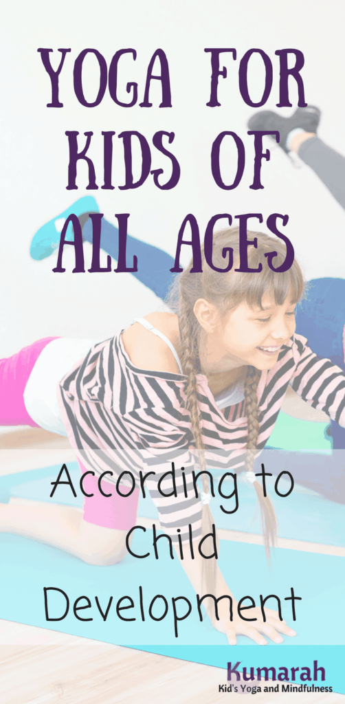yoga for kids of all ages based on child development