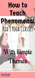 how to teach phenomenal kid's yoga classes with simple