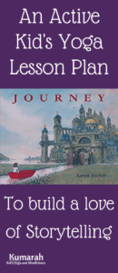 yoga lesson plan for kids, journey by aaron becker, active yoga, yoga for kids, kids yoga, lesson plans