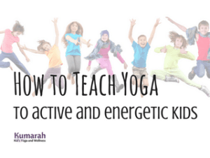 teaching yoga to energetic kids, active kids, yoga for kids, games, yoga activities, yoga kid's lesson plan, behavior management for kid's yoga class