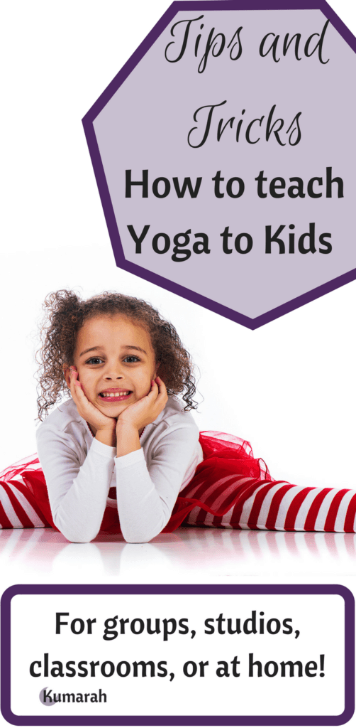 tips and tricks to teach yoga to kids for groups studios, classrooms or at home