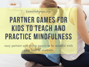 mindfulness games for kids, Kumarah yoga partner games for kids to teach and practice mindfulness, easy partner and group games to be mindful with your kids or students
