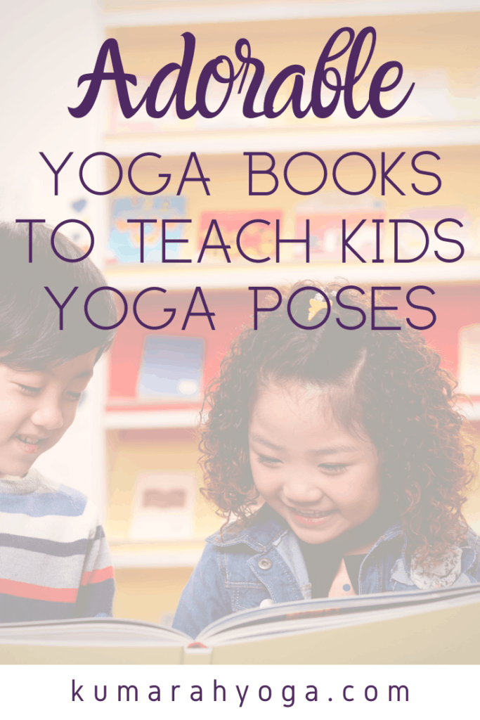 Adorable yoga books to teach kids yoga poses in a yoga class or school