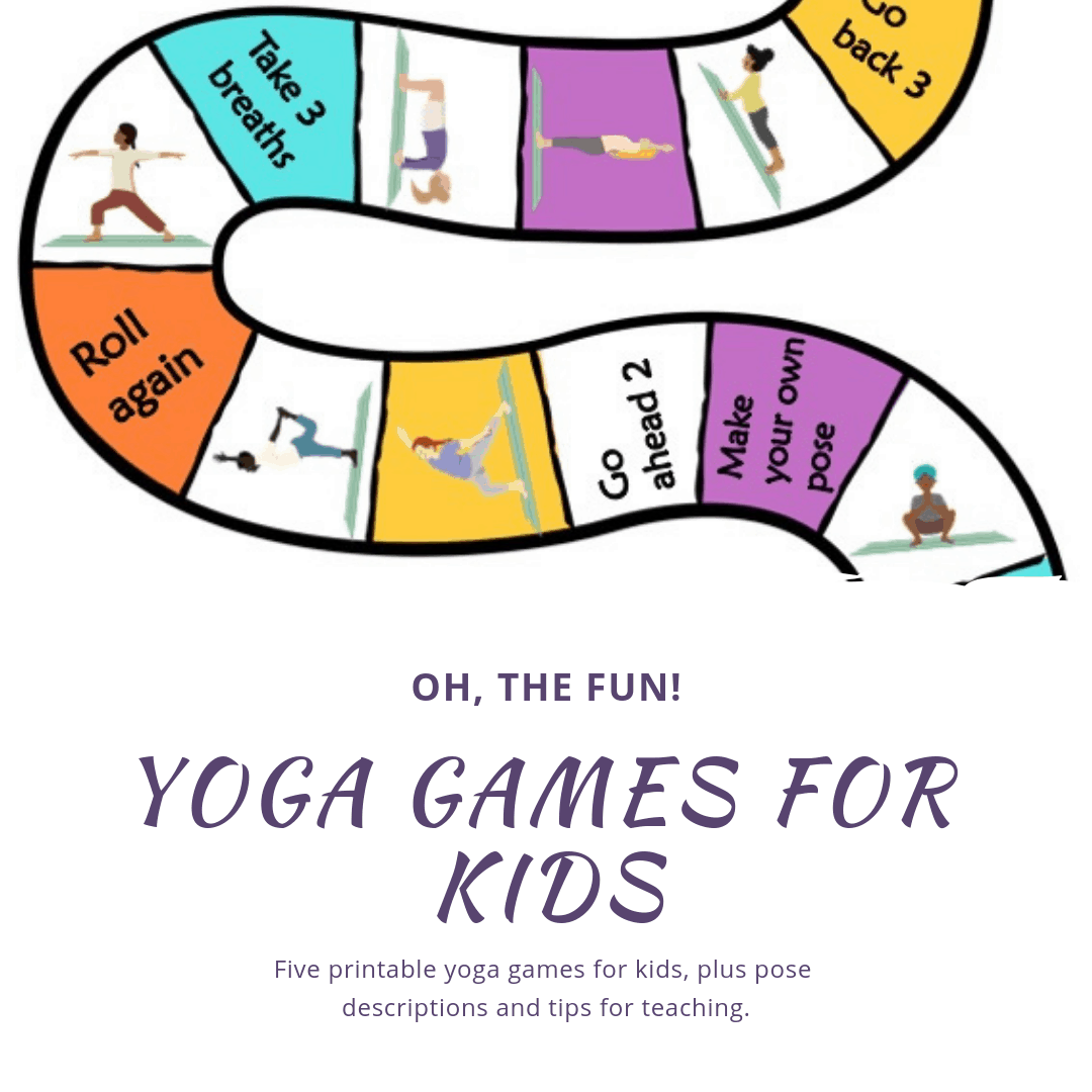Oh the fun! Yoga games for kids, five printable yoga games for kids, plus pose descriptions and tips for teaching