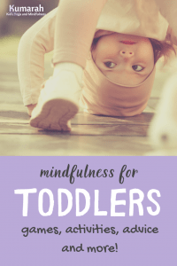 mindfulness for toddlers with games, activities, advice and more