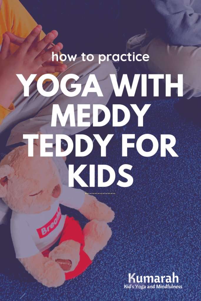 how to practice yoga with meddy teddy for kids with kumarah yoga
