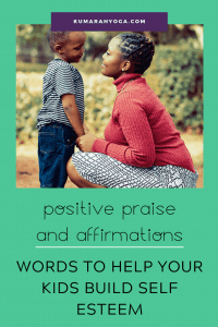 How to use Positive Praise and Affirmations for Kids in a