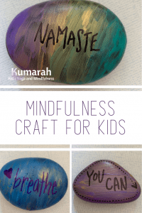 mindfulness craft for kids, beautiful rocks with affirmation words like namaste, you can and breathe