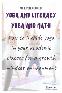 yoga and literacy and math, how to include yoga in your academic classes for a growth mindset environment
