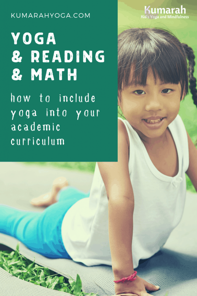 Yoga and reading and math, how to include yoga into your academic curriculum