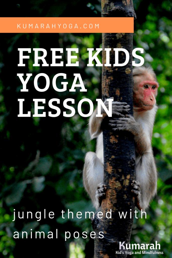 kumarah yoga for kids yoga lesson plan with jungle theme and animal poses