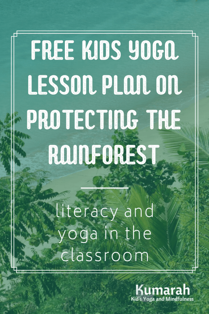 rainforest image with text, free kids yoga lesson plan , literacy and yoga in the classroom, the great kapok tree