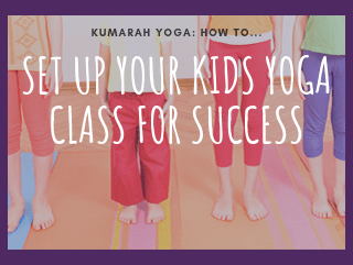 How to Set up your Kids Yoga Class for Success