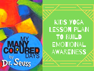 "Teaching Kids Emotional Awareness with ""My Many Colored Days"" Yoga Lesson"