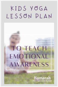 kids yoga lesson plan to teach emotional awareness to kids with yoga
