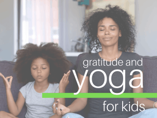 Kids Yoga Lesson Plan Ideas for Teaching Gratitude