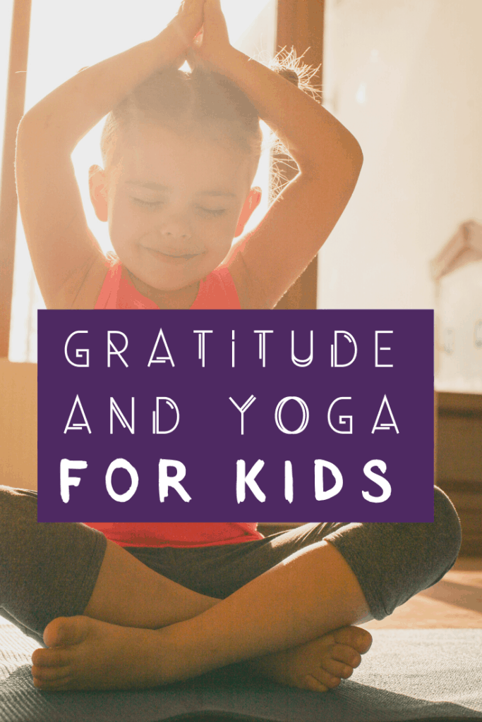 gratitude and yoga for kids lesson plan ideas and teaching activities for a kids yoga and gratitude class