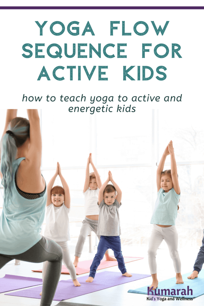 yoga flow sequence for kids yoga, yoga sequence for kids, yoga poses for active kids
