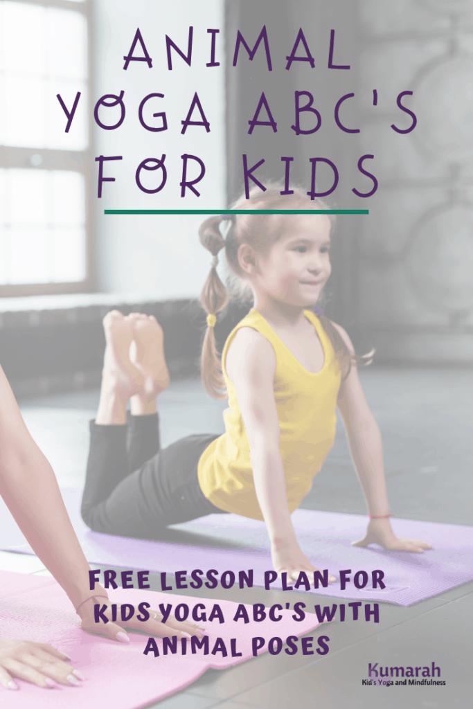 kids yoga poses, animal yoga for kids, abc yoga for kids