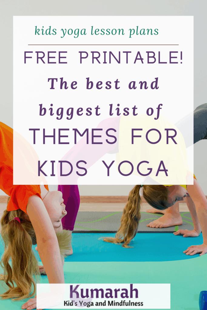 yoga themes for kids yoga, kids yoga poses, yoga teaching ideas for kids, how to teach kids yoga