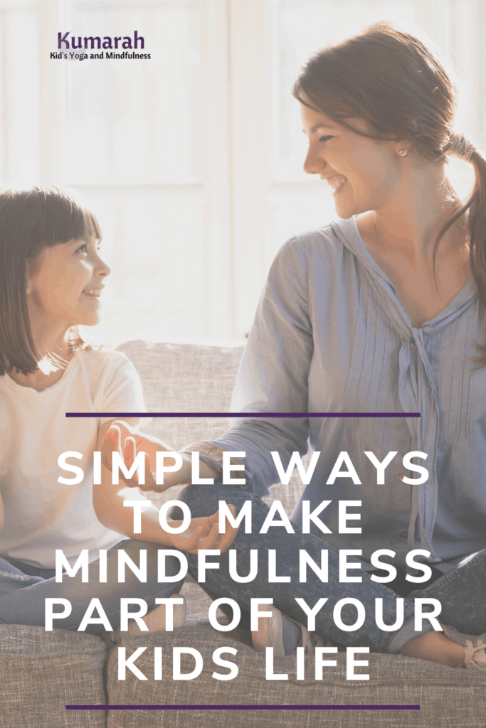 simple mindfulness activities for kids, mindfulness for kids for every day, how to practice mindfulness with kids at home or school