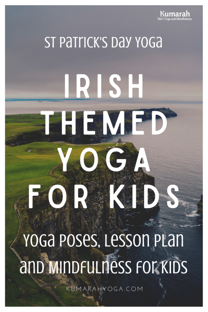 irish themed yoga for kids over a background of ireland, kids yoga poses, lesson plan and mindfulness activities