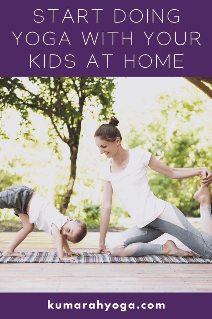 start doing yoga at home with kids, kids yoga at home with parents and family, yoga for kids at home