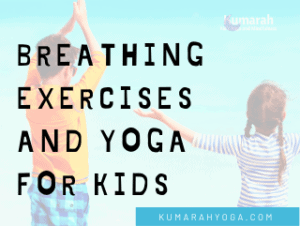 breathing exercise and yoga poses for kids