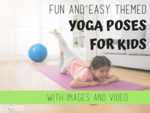 fun and easy themed yoga poses for kids