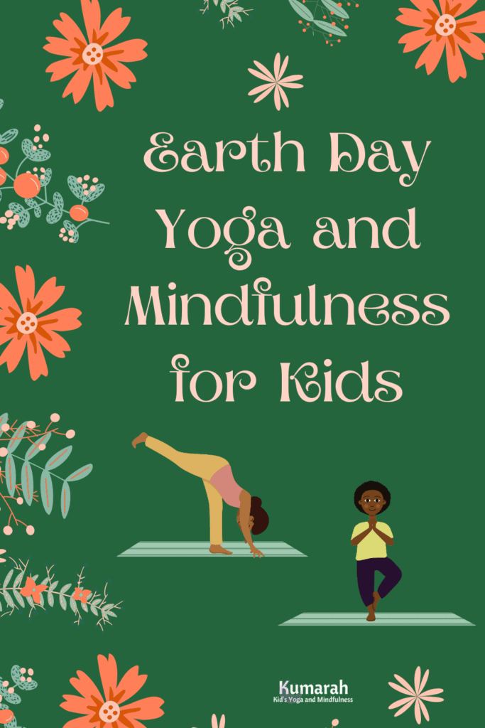 earth day yoga and mindfulness for kids