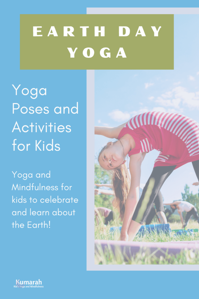 earth day yoga for kids, yoga poses and activities for kids with mindfulness to celebrate and honor the earth
