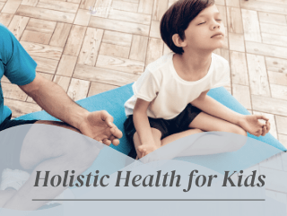 holistic health practices for kids