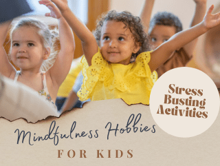 mindfulness stress busting hobbies for kids with activities